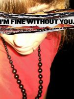 I'M FINE WITHOUT YOU by Fuck-Stars