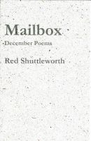 Mailbox: December Poems by RedShuttleworthPoet