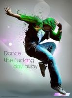 Dance the fucking day away by D-BH