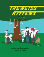 Book Cover: The Weiss Kittens and the Family Tree by Trey-Vore