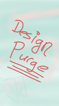 Design Purge by feather--weather