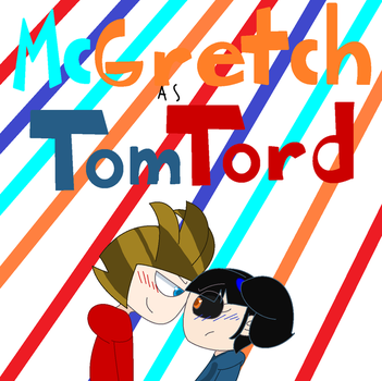 McGretch as TomTord by KazamaDreemurr16