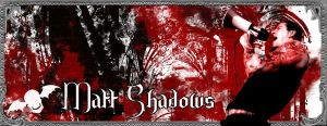 Matt Shadows banner by pinktaco713