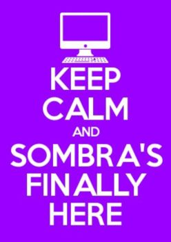 Keep Calm and Sombra's Finally Here by Bluemist562