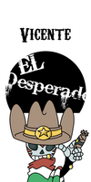 Vicente El Desperado by GrantPAdams