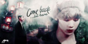 Come back... be here. by luewee