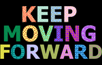 Keep Moving Forward by roxybaby528