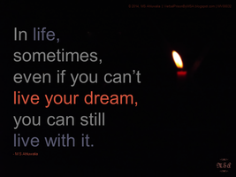 Sometimes, even if you can't live your dream by msahluwalia