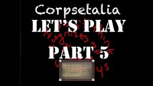 Let's Play: Corpsetalia part 5 by chi171812