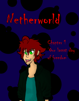 Netherworld Cover- Chapter One by PastaMaker