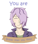 Braver than you think by animecat33