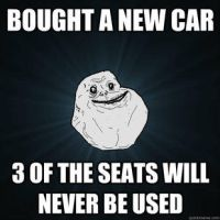 Forever Alone, new car. by LPawesome