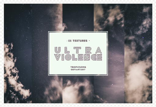 Ultraviolence  [ textures ] by tropicsong