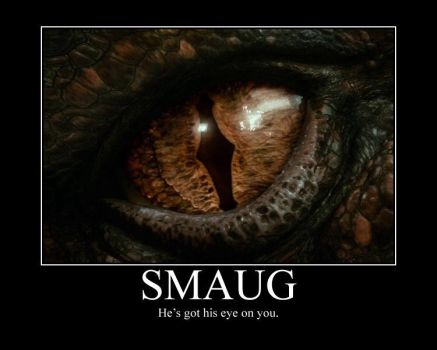 SMAUG: He's got his eye in you by Grievous-fangirl