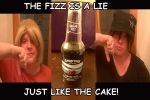 The Fizz Is A Lie Just Like The Cake by DuoSmexyMaxwell