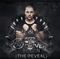 Hard Driver - Epicon (The Reveal) [FREE RELEASE] by OfficialMakarov1