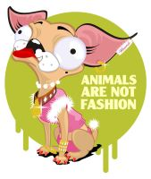 Animals are not Fashion by Mickeyns