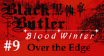 Black Butler: Blood Winter - Episode 9 by SavageScribe