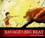 Savage and the Big Beat: Love and Hunting by cheshirecatart