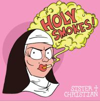 Sister Christian-Holy Smokes! by after-the-funeral
