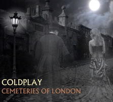 Coldplay - Cemeteries Of London by darko137