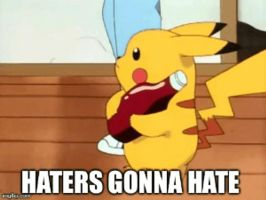 Haters gonna Hate by FancyFurret