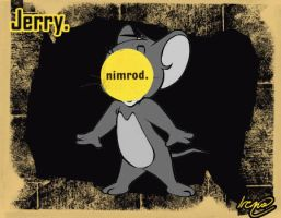 Jerry the Nimrod by PoisonHeart555