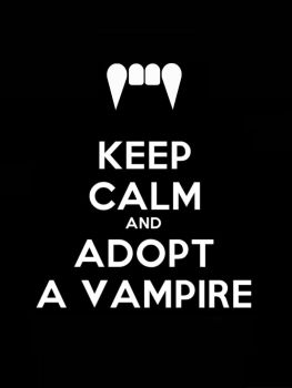 KEEP CALM AND ADOPT A VAMPIRE poster by dimakosrou
