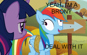 YEAH, I'M A BRONY DEAL WITH IT by Closer-To-The-Sun
