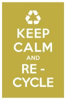 KEEP CALM AND RECYCLE by manishmansinh