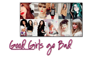 +GoodGirlsGoBad,PSD by ComeAndGetItWithLove