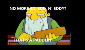 No More Ed Edd, N' Eddy?! by Cudegra777