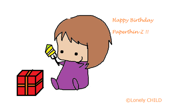 Happy Birthday Paperthin-z by LonelyChild-SC