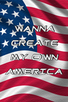Wanna Create My Own America by Ryukashy