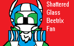 Shattered Glass Beetrix fan by SirBlackDeath