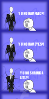 Y U NO LIEK THE SLENDER MAN? by Nine-Tailed-Dragon