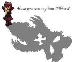 Have you seen my bear Tibbers? by pixelatedpoison