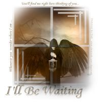 I'LL BE  WAITING by HumbleLuv