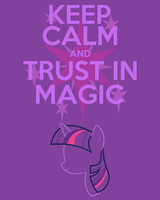 Keep Calm and Trust In Magic by thegoldfox21