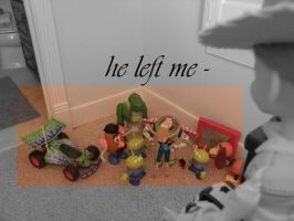 He left me- A Toy's Story by pudn