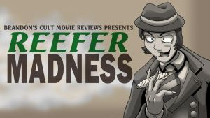 Brandon's Cult Movie Reviews: Reefer Madness by Enshohma