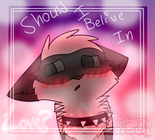 ~.:Belive In Love?:.~ by SpIashiie