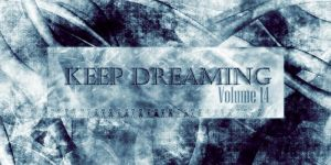 Keep Dreaming Volume 14 by ThaSprout