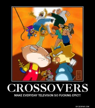 Demotivational Poster: Crossovers by RockyToonzComics