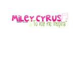 Texto PNG -Miley Cyrus, Tu voz me inspira~- by MayruuGomez