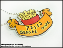 Fries Before Guys by GrandmaThunderpants