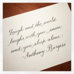 Instagram - Anthony Burgess - Laugh by MShades