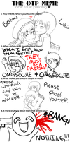 OTP Meme by TOXiC-ToOtHpAsTe