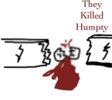 They Killed Humpty by Ha3uhi