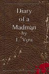 Diary of a Madman Cover 2 fr by LVeraWrites